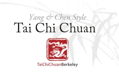 TaiChiChuanBerkeley - Yang & Chen Style Tai Chi Chuan